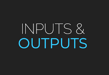 Slide that says inputs and outputs