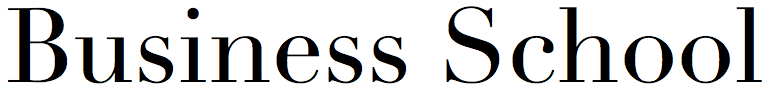 The words Business School in Didot regular font