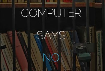 Image of slide that says Computer Says No