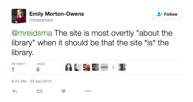 Tweet from Emily Morton-Owens arguing that library websites should be the library instead of just about the library