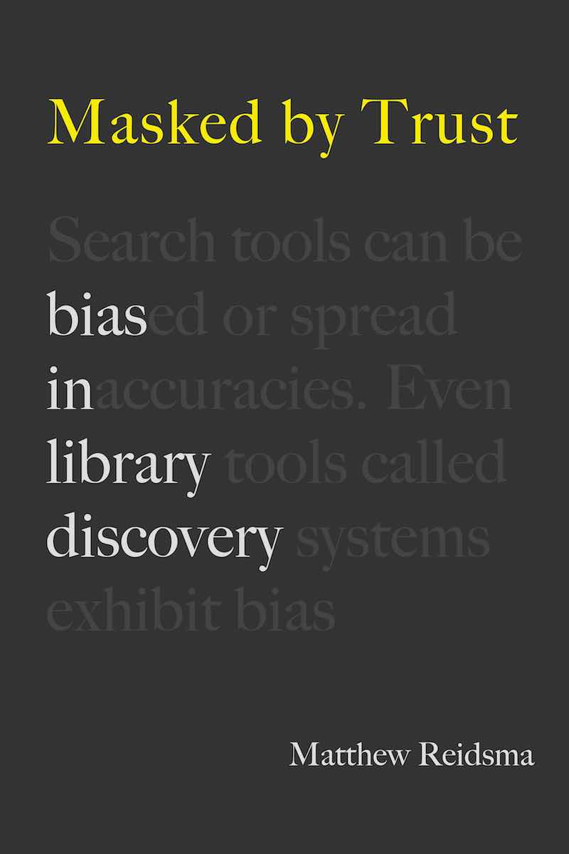 Masked by Trust: Bias in Library Discovery book cover